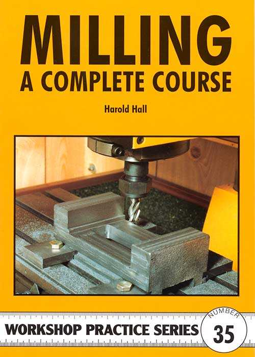 Milling - A Complete Course by Harold Hall